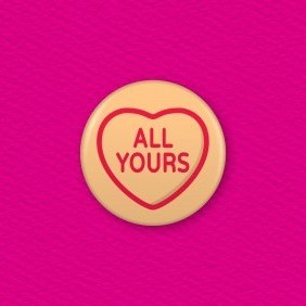 Love Hearts - All Yours Button Badge