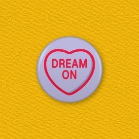 Love Hearts - Dream On Button Badge